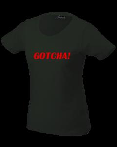 Dames T-shirt GOTCHA! black